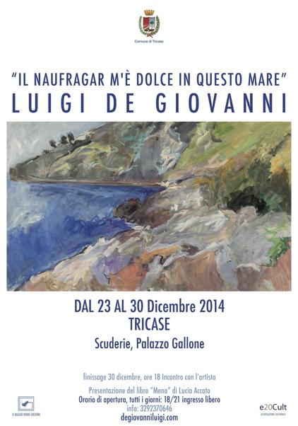 """""""e il naufragar m'è dolce in questo mare""""  mostra personale itinerante di Luigi De Giovanni"""